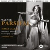 Wagner: Parsifal (1950, Rome) - Callas Live Remastered [Sung in Italian], Maria Callas