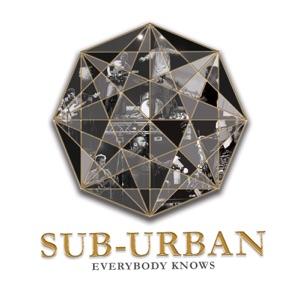 Sub-Urban - You Know You Did
