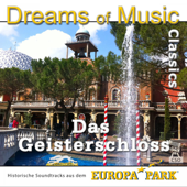 Dreams of Music Classics - Das Geisterschloss - Historische Soundtracks aus dem Europa-Park
