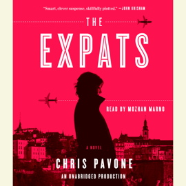 The Expats: A Novel (Unabridged) - Chris Pavone mp3 download