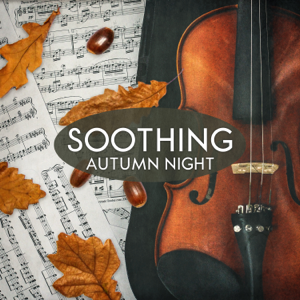 Instrumental Piano Academy & Bible Study Music - Soothing Autumn Night: Piano Relaxation for Ears, Sounds of Inspiration, Calm Reading, Daily Peace, Silent Therapy