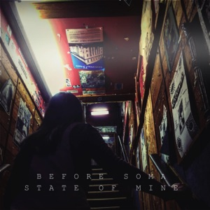 Before Soma - State of Mine