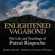 Matthieu Ricard - editor and translator & Constance Wilkinson - editor - Enlightened Vagabond: The Life and Teachings of Patrul Rinpoche (Unabridged)