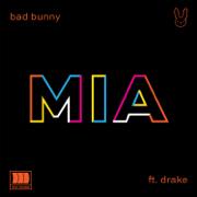 MIA (feat. Drake) - Bad Bunny - Bad Bunny