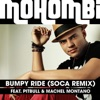 Bumpy Ride Soca Remix feat Pitbull Machel Montano Single