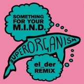 Superorganism - Something For Your M.I.N.D.
