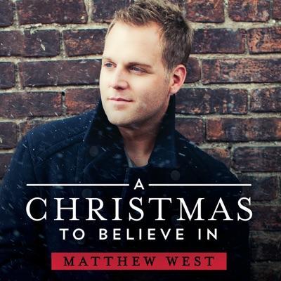 A Christmas To Believe In - Single - Matthew West
