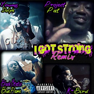 I Got Strong (Remix) [feat. K-Bird & Black Static Blue Flame] - Single Mp3 Download