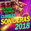 Cumbias Sonideras 2018 (16 Éxitos Bailables) - Various Artists