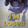 I M Loser