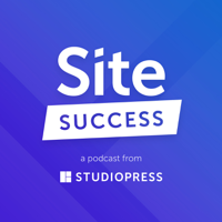 Podcast cover art for Site Success: Tips for Building Better WordPress Websites