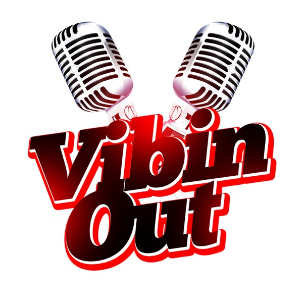 Vibin Out Podcast