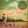 Good Time (Remixes) - EP, Owl City & Carly Rae Jepsen