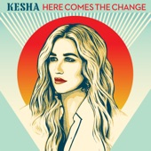 Kesha - Here Comes The Change (From the Motion Picture 'On The Basis of Sex')
