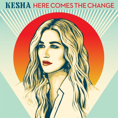 Here Comes The Change (From the Motion Picture 'On The Basis of Sex') - Single - Kesha