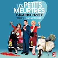Télécharger Les petits meurtres d'Agatha Christie, Saison 2, Ep 19 : Crimes haute couture Episode 1