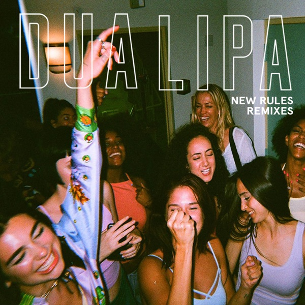 New Rules (Remixes) - EP