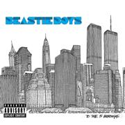 To the 5 Boroughs - Beastie Boys - Beastie Boys