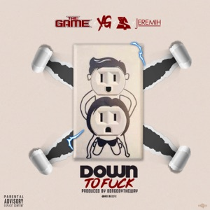 Down to F**k (feat. YG, Ty Dolla $ign, Jeremih) - Single Mp3 Download