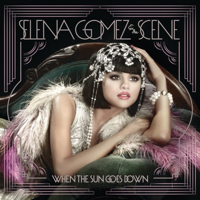 When the Sun Goes Down (UK Bonus Version) - Selena Gomez & The Scene