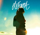 Elefant - Now That I Miss Her