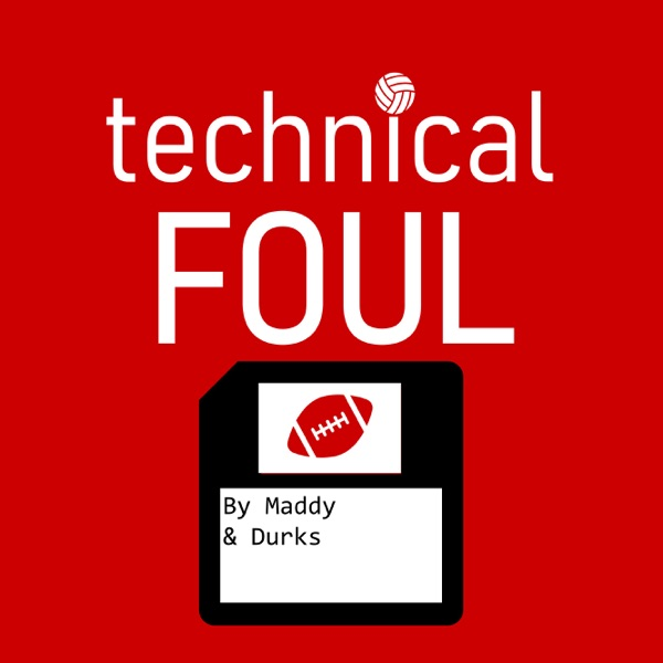 Technical Foul Podcast with Maddy & Durks
