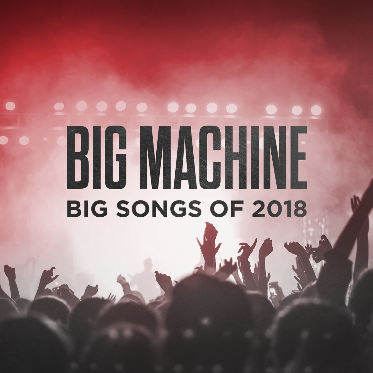 Big Machine Big Songs Of 2018 Various Artists CD cover