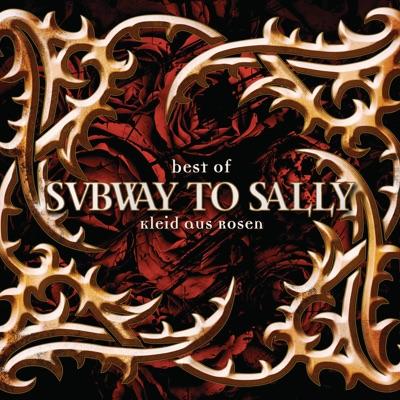 Best of Subway to Sally: Kleid aus Rosen (Remastered) - Subway To Sally