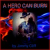A Hero Can Burn feat Jimmy Cliff Single