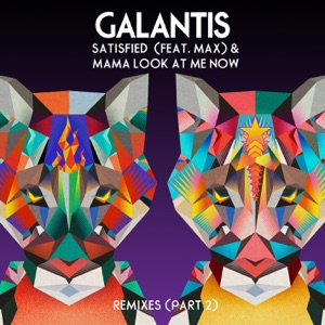 Satisfied (feat. MAX) / Mama Look at Me Now [Remixes Vol. 2] Mp3 Download
