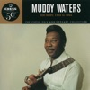 His Best 1956-1964: The Chess 50th Anniversary Collection, Muddy Waters