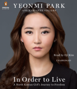 In Order to Live: A North Korean Girl's Journey to Freedom (Unabridged)