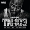 TM:103 Hustlerz Ambition (Deluxe Version), Jeezy