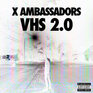 X Ambassadors - Low Life 2.0 feat. Jamie N Commons & A$AP Ferg