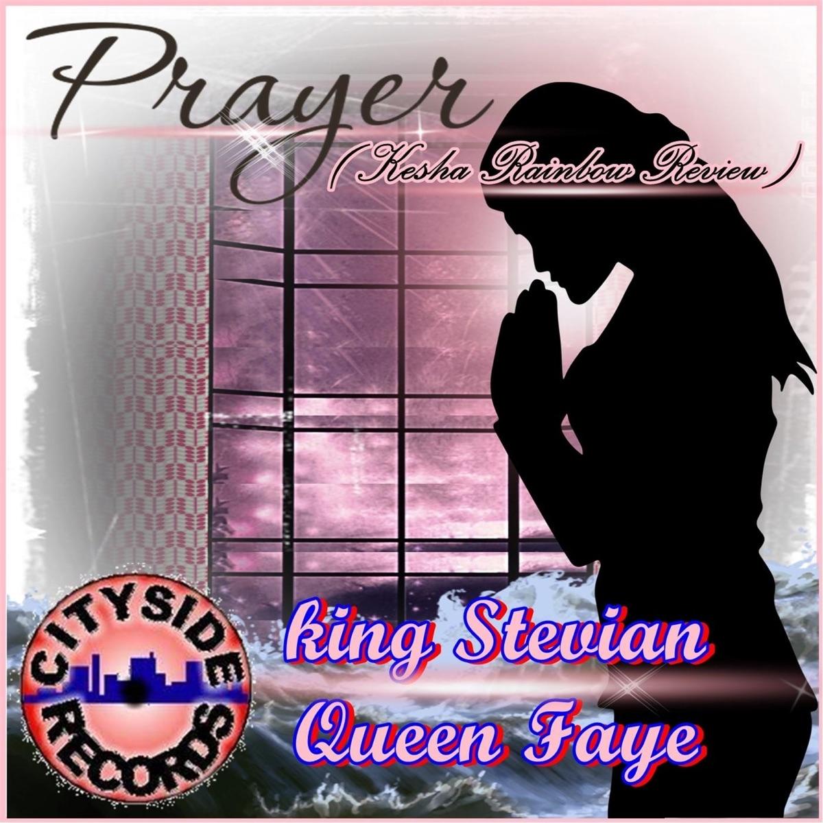 Prayer Kesha Rainbow Review - Single King Stevian  Queen Faye CD cover
