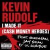 I Made It (Cash Money Heroes) [feat. Birdman, Jay Sean & Lil Wayne] - Single