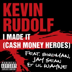 Kevin Rudolf - I Made It (Cash Money Heroes) [feat. Birdman, Jay Sean & Lil Wayne]