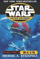 Star Wars: The New Jedi Order: Dark Tide II: Ruin (Abridged)