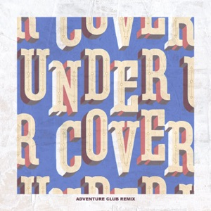 Undercover (Adventure Club Remix) - Single Mp3 Download