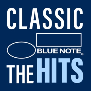 Classic Blue Note: The Hits