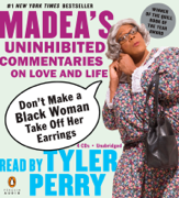 Don't Make a Black Woman Take Off Her Earrings (Unabridged)
