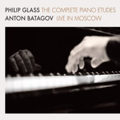 Philip Glass: The Complete Piano Etudes (Live in Moscow)