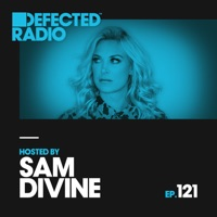 Defected Radio Episode 121 (hosted by Sam Divine)
