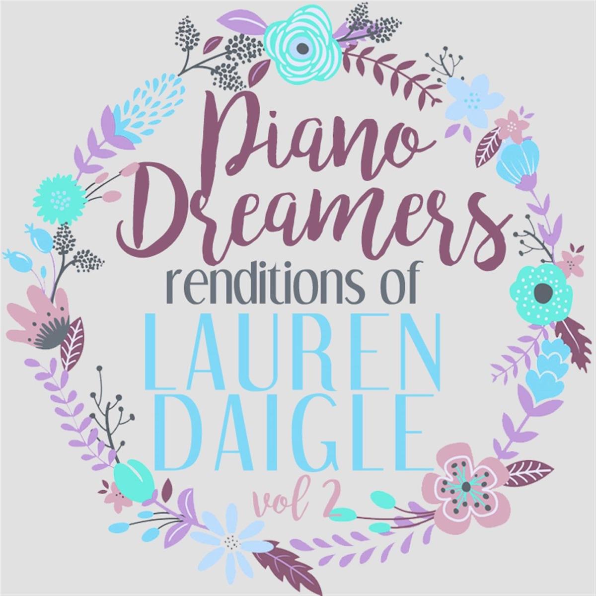 Piano Dreamers Renditions of Lauren Daigle Vol 2 Instrumental Piano Dreamers CD cover