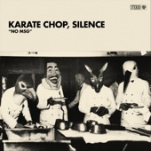 Karate Chop, Silence - Wings