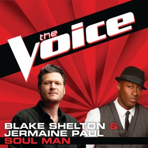 Blake Shelton & Jermaine Paul - Soul Man