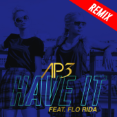 Have It (feat. Flo Rida) [Blactro Club Edit] [Blactro Club Edit]
