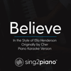 Believe (In the Style of Ella Henderson - Originally by Cher) [Piano Karaoke Version] - Sing2Piano