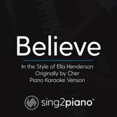 [Download] Believe (In the Style of Ella Henderson - Originally by Cher) [Piano Karaoke Version] MP3