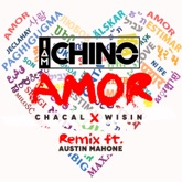 Amor (Remix) [feat. Chacal, Wisin & Austin Mahone] - Single